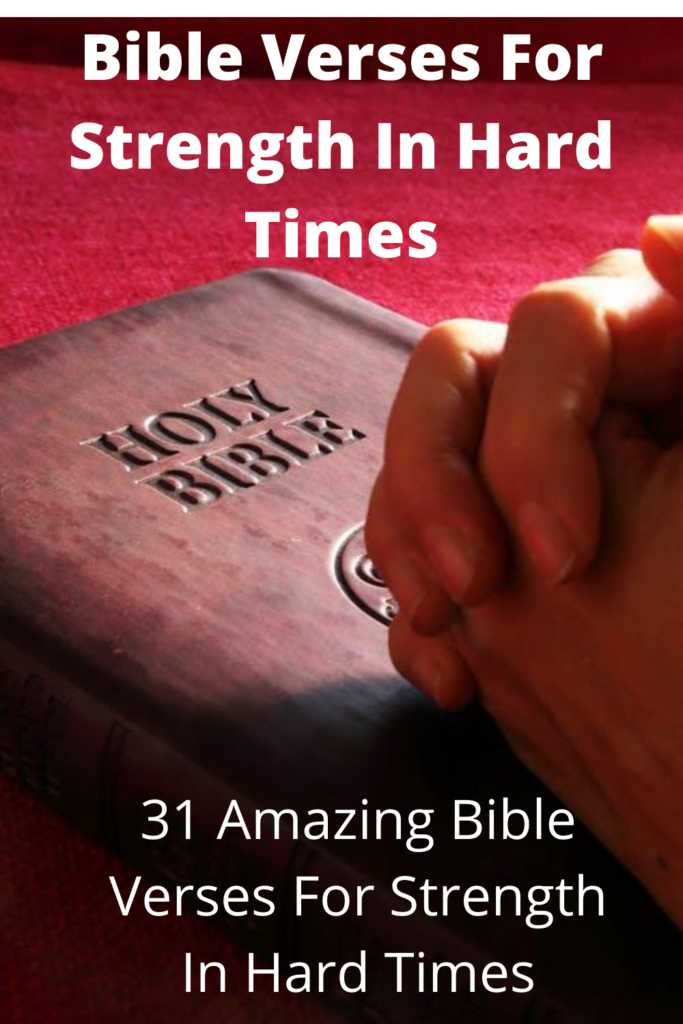 Bible Verses For Strength In Hard Times