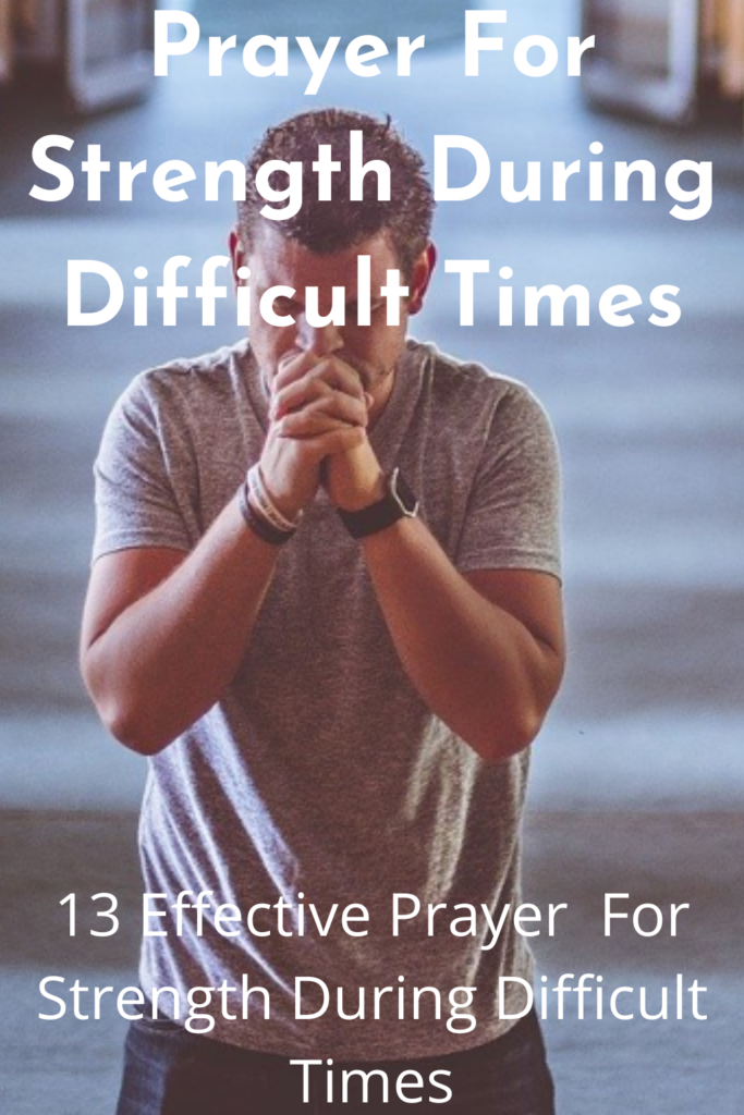 Prayer For Strength During Difficult Times