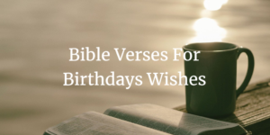 bible verses for birthdays wishes