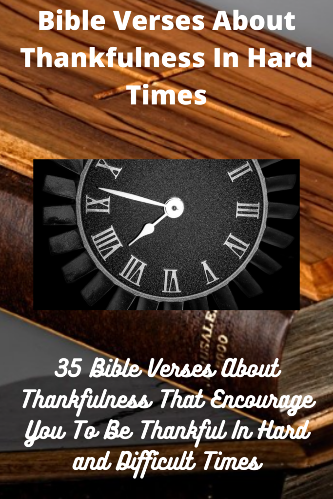 Bible Verses About Thankfulness In Hard Times