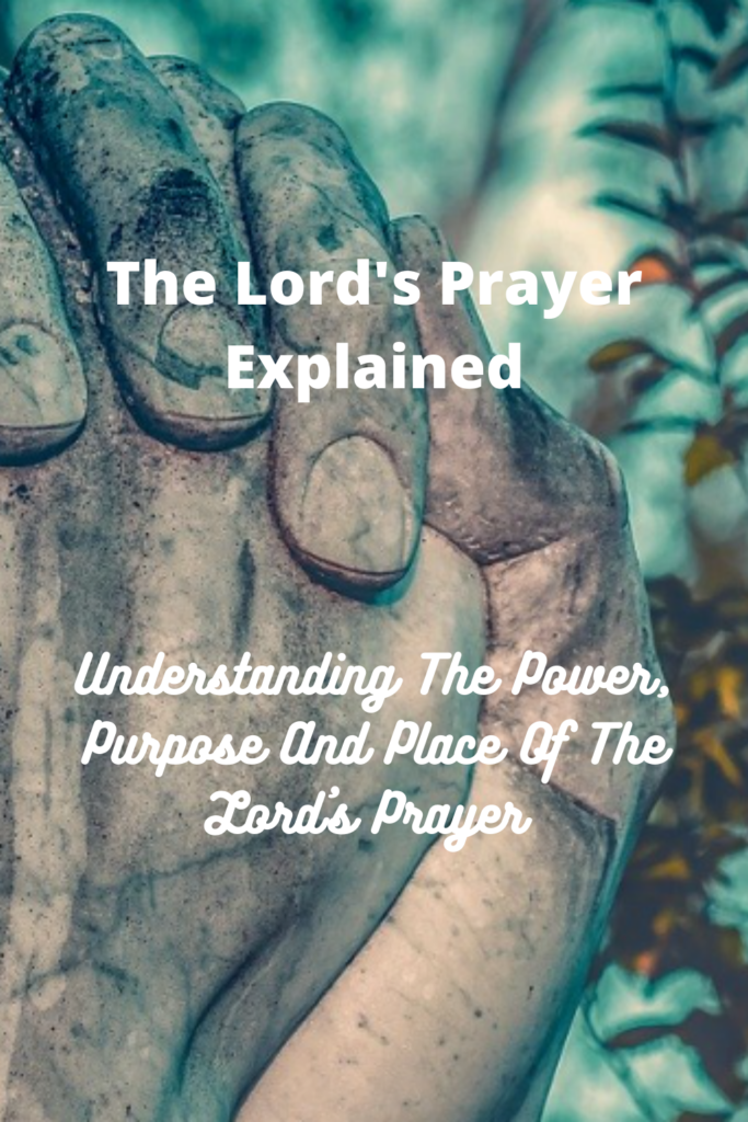 The Lords Prayer Explained