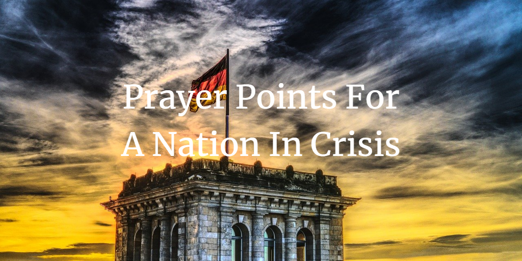 prayer points for a nation in crisis