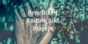benefits of fasting and prayers