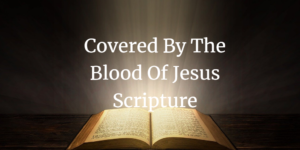 covered by the blood of Jesus scripture