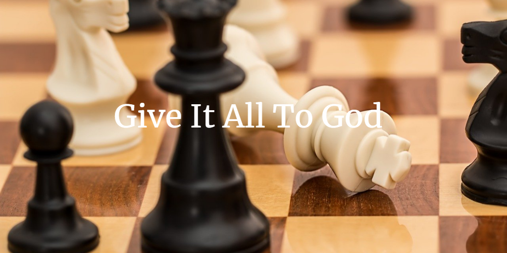 13 Reasons Why You Should Give It All To God