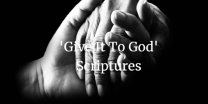 give it to god scriptures