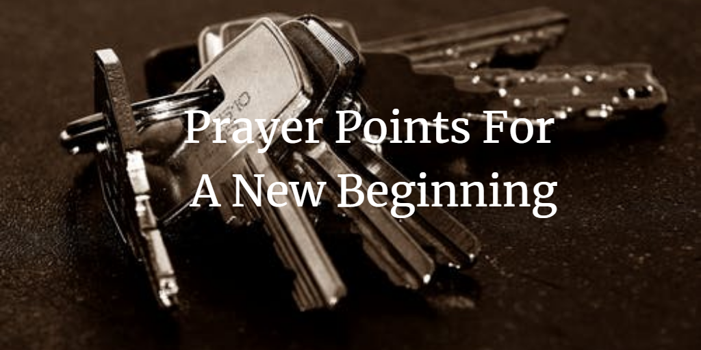 Prayer Points For A New Beginning