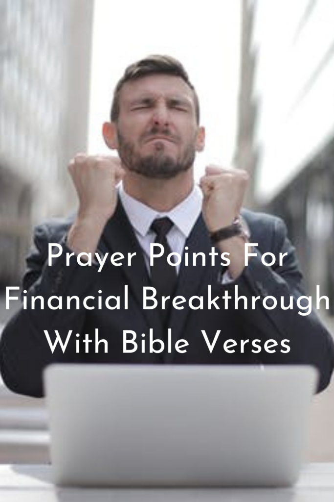 Prayer Points For Financial Breakthrough With Bible Verses