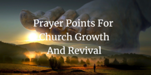 Prayer points for church growth and revival