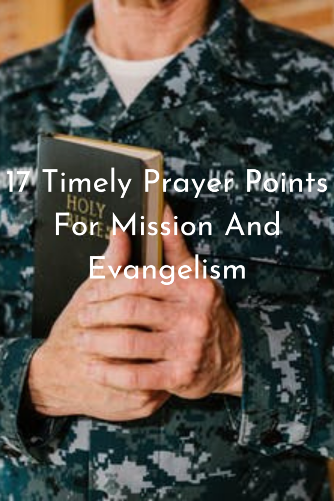 17 Timely Prayer Points For Mission And Evangelism