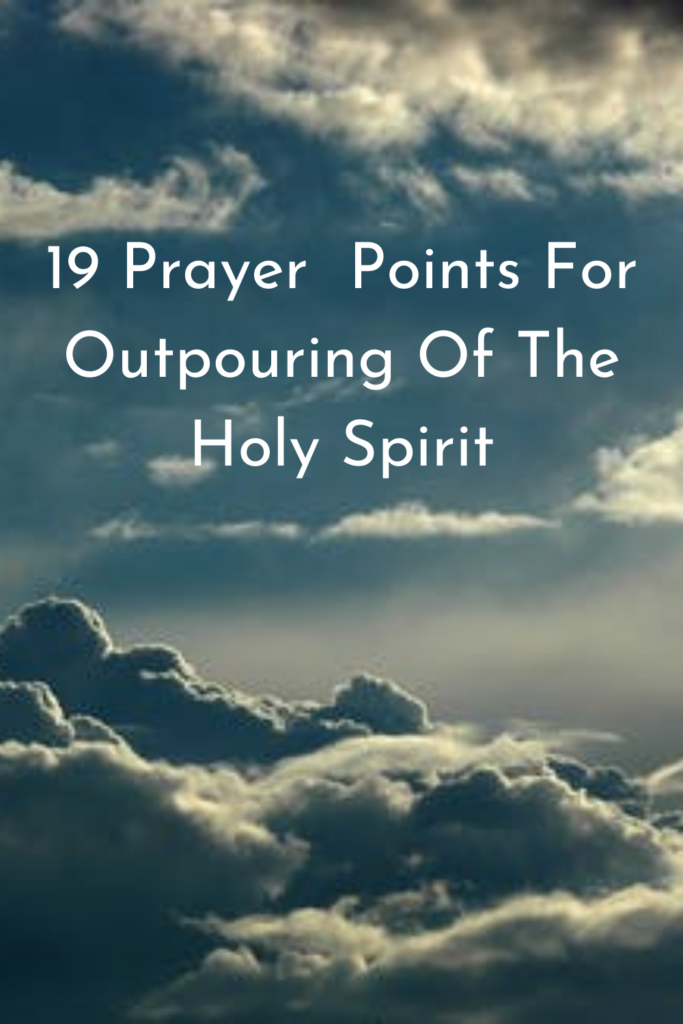 Prayer Points For Outpouring Of The Holy Spirit