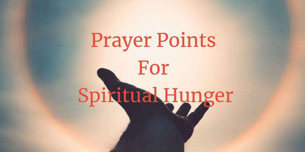Prayer Points For Spiritual Hunger