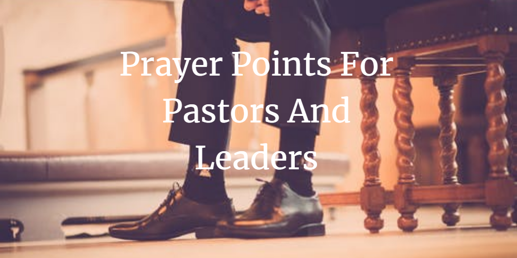 Prayer Points For pastors and leaders