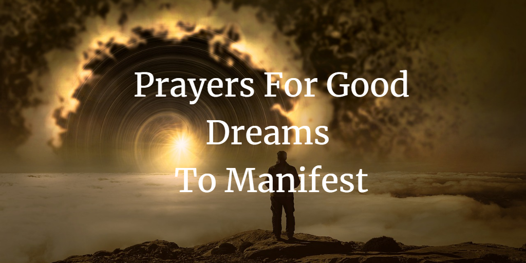 Prayers for good dreams to manifest