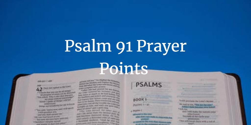 Psalm 91 Prayer Points