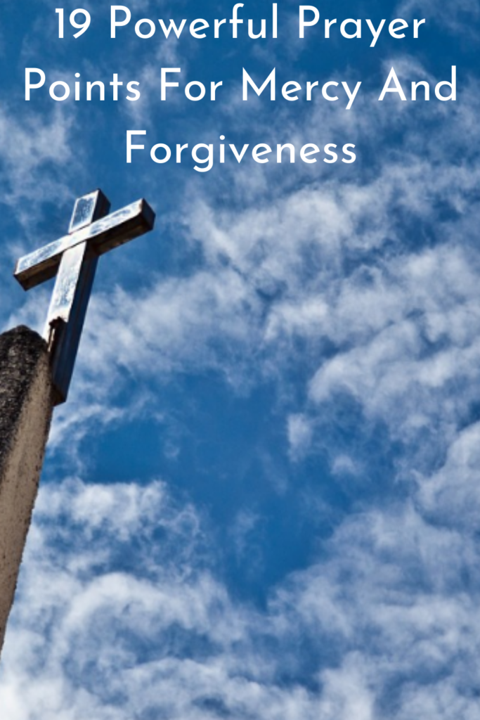 Prayer Points For Mercy And Forgiveness