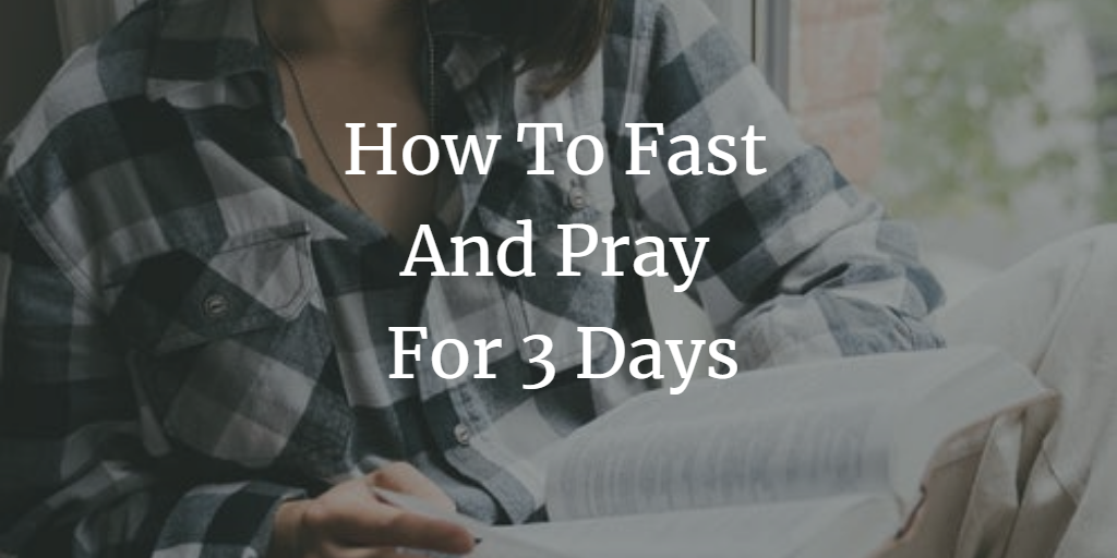 How To Fast And Pray For 3 Days: A Quick Guide