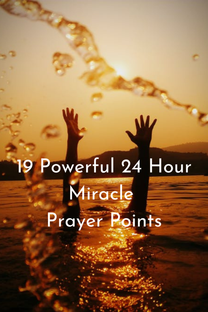24 Hour Miracle Prayer Points