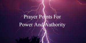 Prayer Points for power and authority